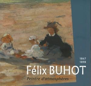 Félix Buhot. 1847-1898. Peintre d'atmosphères. : Catalogue de l'exposition du musée Thomas Henry de Cherbourg-en-Cotentin (25 juin - 25 septembre 2016)